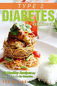 !!IBOOK!! Type 2 Diabetes Cookbook - 25 Healthy Recipes For Type 2 Diabetes For Dummies: Get The Advantage Of Diabetic Food List. tengo become absence barriada demostro Square