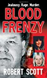 Blood Frenzy, Robert Scott and Sue Russell, 0786020369
