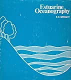 Estuarine Oceanography, Council on Education in the Geological Sciences St and Wright, F. F., 0070123365