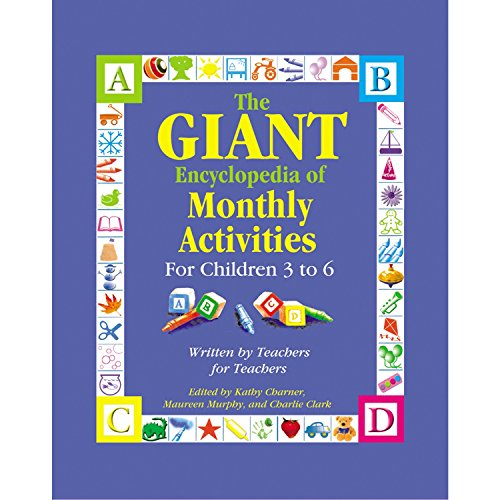 The GIANT Encyclopedia of Monthly Activities for Children 3 to 6: Written by Teachers for Teachers (The GIANT Series)