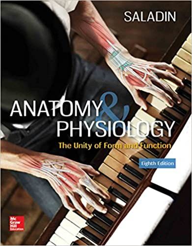 Anatomy & Physiology: The Unity of Form and Function 8th Edition
