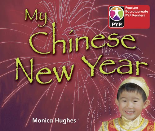 Primary Years Programme Level 1 My Chinese New Year 6Pack (Pearson Baccalaureate PrimaryYears Programme)