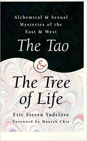 The Tao and the Tree of Life: Alchemical and Sexual ...