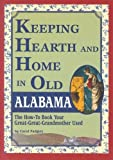 img - for Keeping Hearth and Home in Old Alabama: The How-To Book Your Great-Great-Grandmother Used (2005-12-06) book / textbook / text book