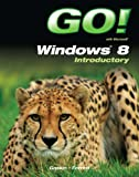 GO! with Windows 8 Introductory Pdf