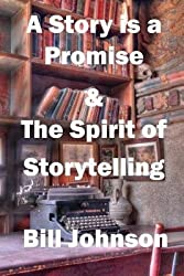 [(A Story Is a Promise & the Spirit of Storytelling)] [Author: Bill Johnson] published on (March, 2014)