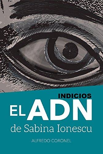 INDICIOS, El ADN de Sabina Ionescu (Spanish Edition) by [Coronel, Alfredo