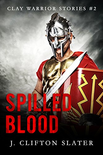 Spilled Blood (Clay Warrior Stories Book 2)