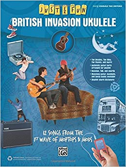 Just for Fun -- British Invasion Ukulele: 12 Songs from the 1st Wave of Moptops and Mods
