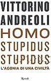 Homo stupidus stupidus. L'agonia di una civiltà