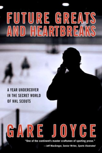 Future Greats and Heartbreaks: A Year Undercover in the Secret World of NHL ()