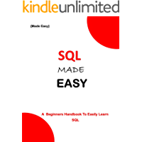 SQL MADE EASY: A Beginner's Guide To easily Learn SQL (Programming Ebooks Book 42) (English Edition)