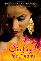 Climbing the Stairs by Padma Venkatraman(2010-02-04) Unknown Binding