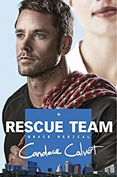 Rescue Team (Grace Medical series Book 2) by [Calvert, Candace]