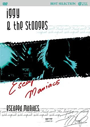 イギー&ザ・ストゥージズ(Iggy & The Stooges)『Escaped Maniacs』