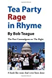 Tea Party Rage in Rhyme, Bob Teague, 1469158469