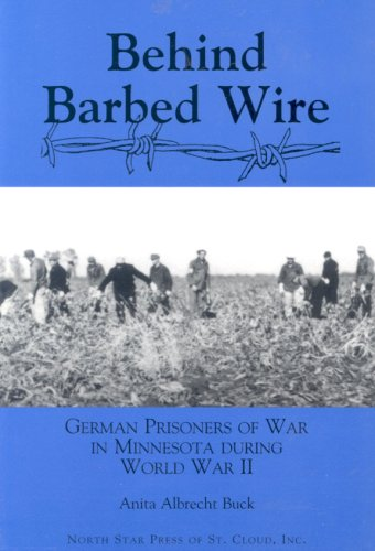 Behind Barbed Wire: German Prisoner of War Camps in Minnesota