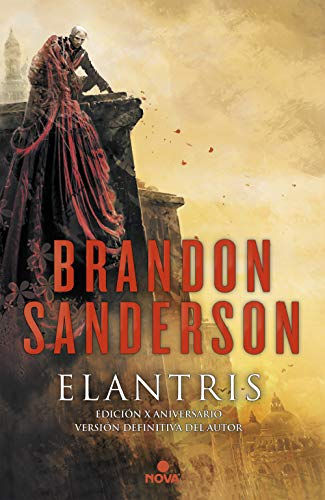 Elantris (edición décimo aniversario: versión definitiva del autor) (Nova) Brandon Sanderson