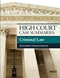 High Court Case Summaries on Criminal Law, Keyed to Kaplan, 7th (Due Out Early August), West Academic Publishing, 0314282440