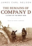 img - for The Remains of Company D: A Story of the Great War book / textbook / text book