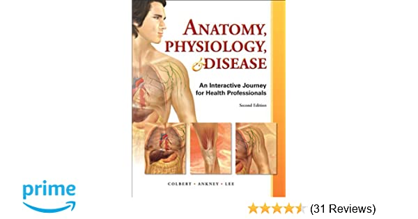 Anatomy, Physiology, and Disease: An Interactive Journey for Health ...