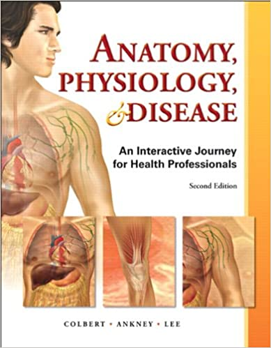 Anatomy, Physiology, & Disease: An Interactive Journey for Health Professions
