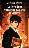 Le livre dont vous êtes encore la victime - tome 2 par Ténor