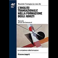 L'analisi transazionale nella formazione degli adulti. Manuale ad uso dei formatori