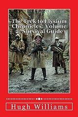 The Trek to Elysium Chronicles: Volume 2: Survival Guide Paperback