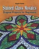 Stained Glass Mosaics: Original Projects for Beginners (Art and Crafts)