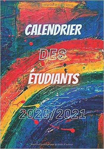 CALENDRIER DES ÉTUDIANTS 2020 2021: VACANCES / NOËL / FÊTE DES