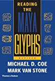 Reading the Maya Glyphs, Second Edition, Michael D. Coe, Mark Van Stone, 0500285535