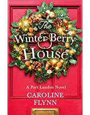 The Winter Berry House: The perfect heartwarming romance to escape with this Christmas!