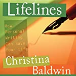 Lifelines: How Personal Writing Can Save Your Life | Christina Baldwin