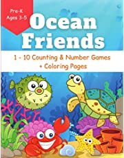 Ocean Friends 1 - 10 Counting & Number Games + Coloring Pages for Pre-K Ages 3 -5: Early Math Workbook and Coloring Book For Kids   Pre-Kindergarten Learning Activities for Homeschool or Pre-School Classrooms