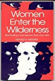 Women Enter the Wilderness : Male Bonding and the American Novel of the 1980s, Greiner, Donald J., 0872497763