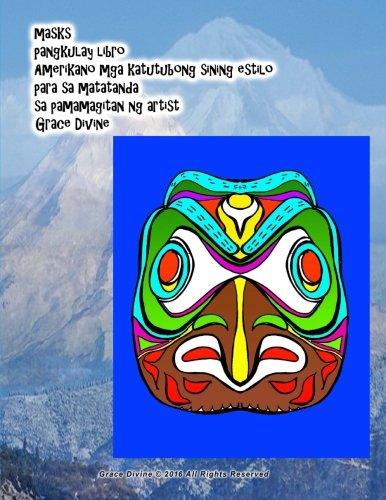Download masks pangkulay libro Amerikano mga katutubong sining estilo para sa matatanda sa pamamagitan ng artist Grace Divine (Tagalog Edition) pdf