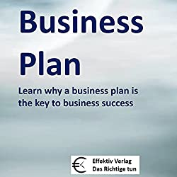 Business Plan: Learn why a business plan is the key to business success