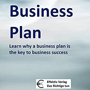 Business Plan: Learn why a business plan is the key to business success Audiobook