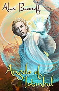 Angels of Istanbul (Arising Book 2) by [Beecroft, Alex]