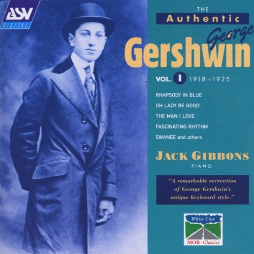 The Authentic George Gershwin, Vol. 1 by ASV White Line