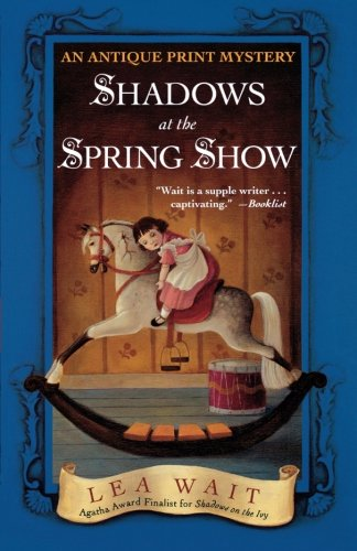 - Shadows at the Spring Show: An Antique Print Mystery (Antique Print Mysteries (Paperback))