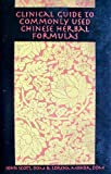 img - for Clinical Guide to Commonly Used Chinese Herbal Formulas by John Scott (2005-01-01) book / textbook / text book
