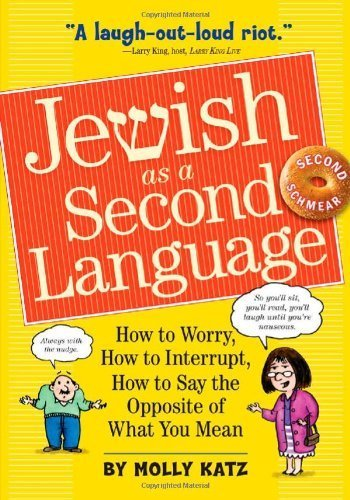 Download By Molly Katz - Jewish as a Second Language: Second Edition (Would It Hurt to Have a Little More?) (Expanded 2nd Edition) (3/30/10) pdf