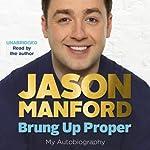 Brung Up Proper: My Autobiography | Jason Manford