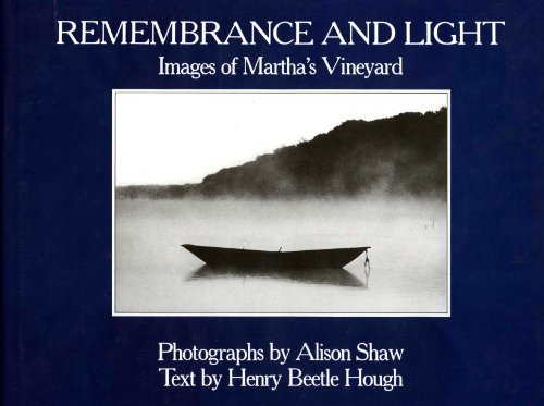 Remembrance and light : images of Martha's Vineyard
