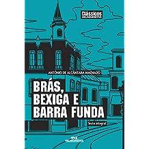 Brás, Bexiga e Barra Funda: Texto integral (Clássicos Melhoramentos)