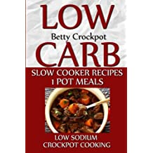 Low Carb Slow Cooker Recipes - 1 Pot Meals - Low Sodium - Crockpot Cooking