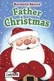 Raymond Briggs' Father Christmas (Ladybird)