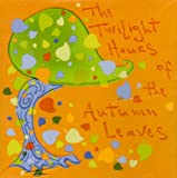 Twilight Hours of the Autumn Leaves